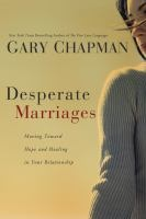 Desperate Marriages - another excellent book by Gary Chapman