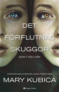 http://www.adlibris.com/se/organisationer/product.aspx?isbn=9150929135 | Titel: Det förflutnas skuggor - Don't you cry - Författare: Mary Kubica - ISBN: 9150929135 - Pris: 54 kr