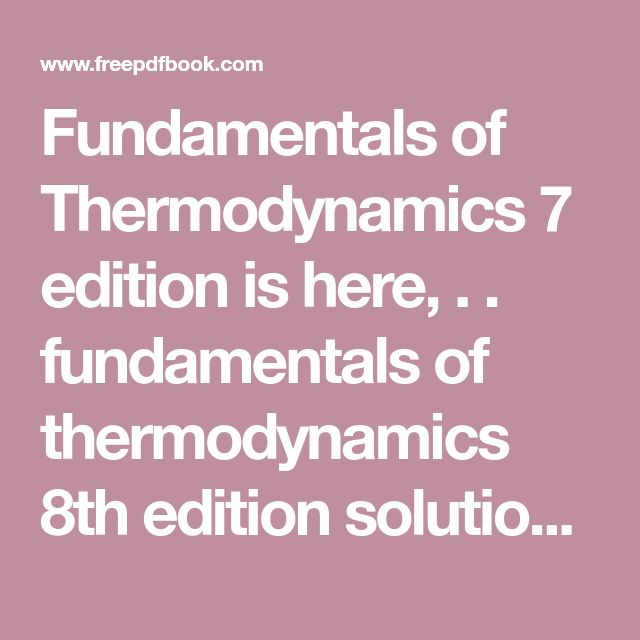 The 25 best statistical mechanics ideas on pinterest enrico fundamentals of thermodynamics 7 edition is here fundamentals of thermodynamics 8th edition solution manual book description the text lays the fandeluxe Image collections