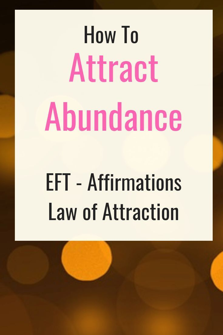 How to Attract Abundance – EFT – Law of Attraction And Affirmations