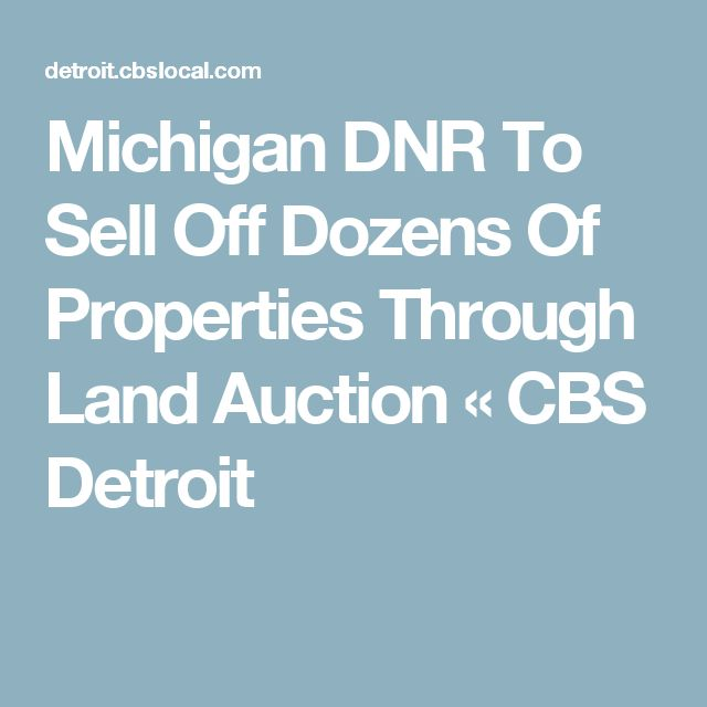 Michigan DNR To Sell Off Dozens Of Properties Through Land Auction « CBS Detroit