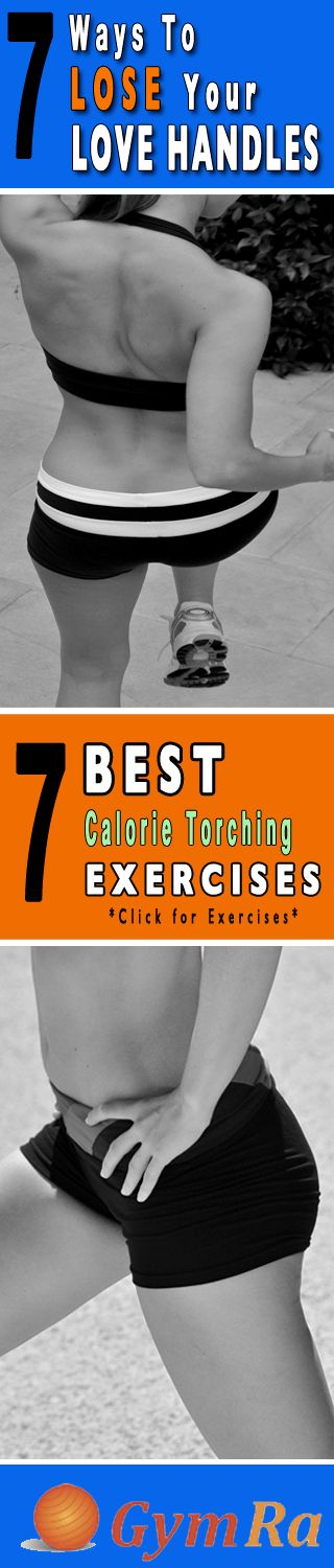 7 Ways to Lose Your Love Handles. Slim down and trim your waist with these calorie torching moves.