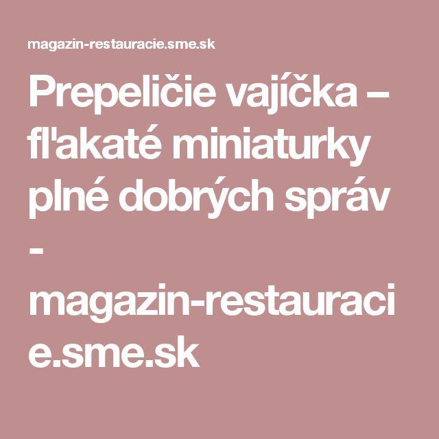 Prepeličie vajíčka – fľakaté miniaturky plné dobrých správ - magazin-restauracie.sme.sk