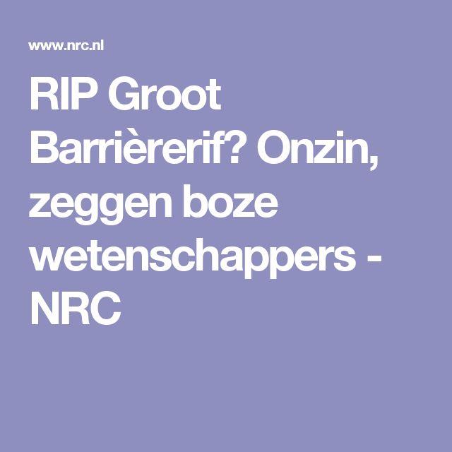 RIP Groot Barrièrerif? Onzin, zeggen boze wetenschappers - NRC