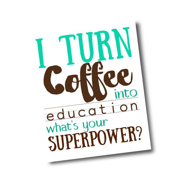 Teacher gift art print coffee into education by CamCreativeDesign