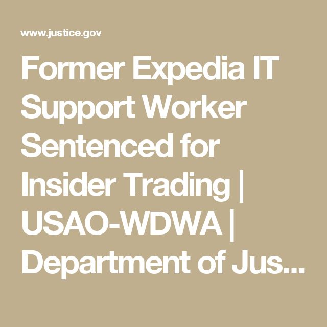 Former Expedia IT Support Worker Sentenced for Insider Trading | USAO-WDWA | Department of Justice