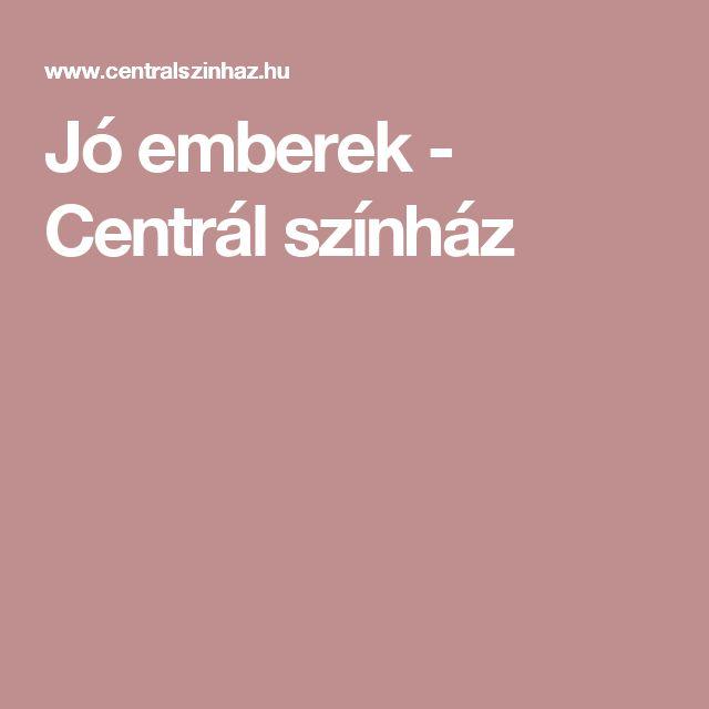 Jó emberek - Centrál színház, 2017. okt. 30. (ÖTYE) ??