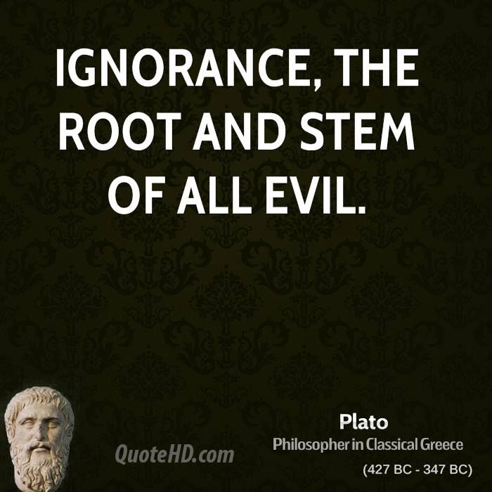 Ignorance, the root and stem of all evil. Description from pinterest.com. I…