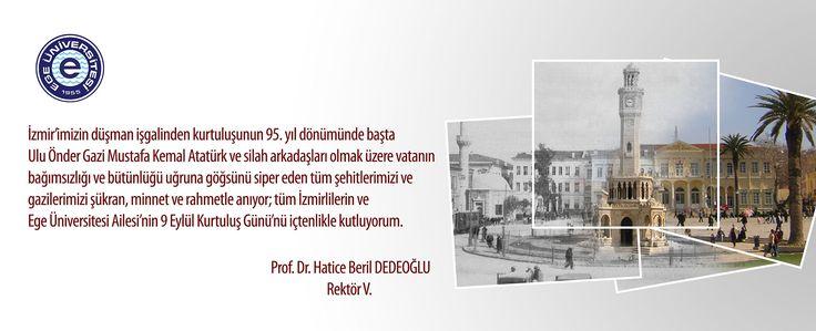 Tüm İzmirlilerin ve Ege Üniversitesi Ailesinin 9 Eylül Kurtuluş Günü kutlu olsun