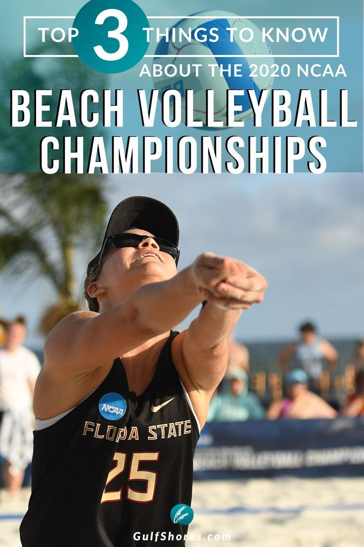 Top 3 Things To Know About The 2020 Ncaa Beach Volleyball Championship In 2020 Beach Volleyball Road Trip Fun Alabama Beaches