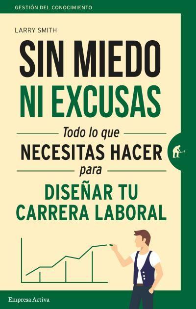 Sin miedo ni excusas // Larry Smith // Empresa Activa