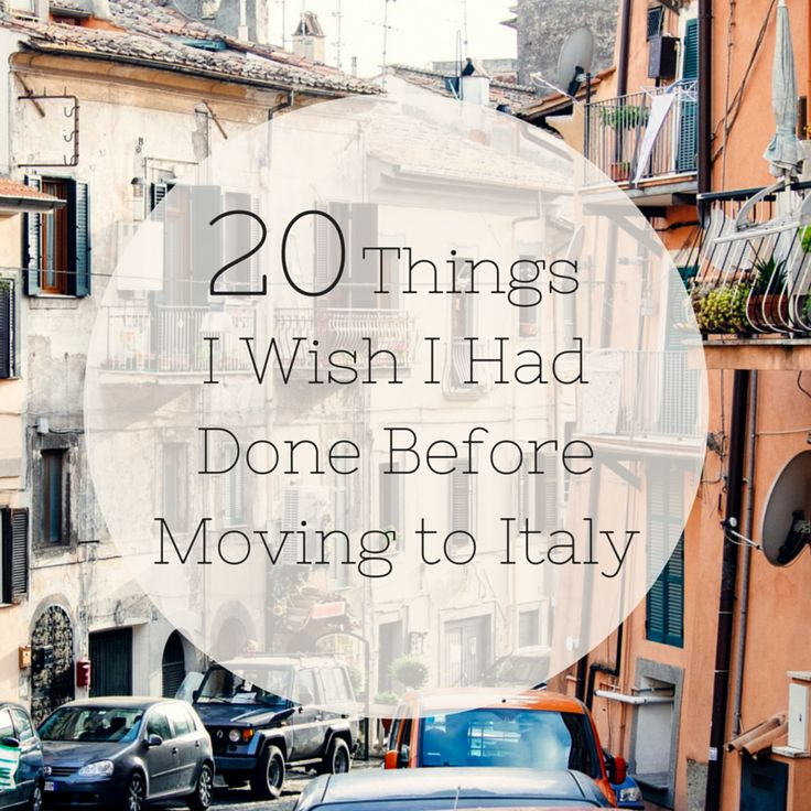 Moving to Italy Hindsight