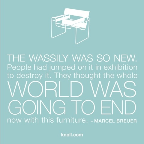 Marcel Breuer on his groundbreaking creation  the Wassily chair  Modern   Wassily ChairDesigner QuotesMarcel. 13 best Designer Quotes images on Pinterest   Designer quotes