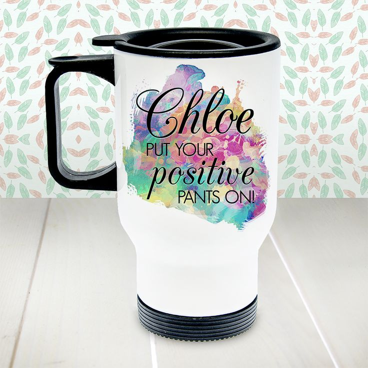Positive Pants Travel Mug  positive quotes, inspirational gifts, gifts for her, personalised gifts