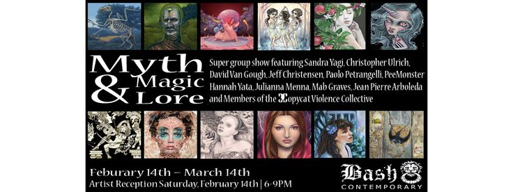 Myth, Magic & Lore - [Group Show] – San Francisco - February 14th to March 14th at Bash Contemporary