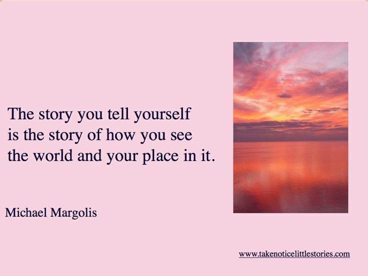 What story do you tell yourself everyday?