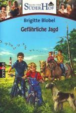 Blobel, Brigitte: Neues vom Süderhof - Gefährliche Jagd ;