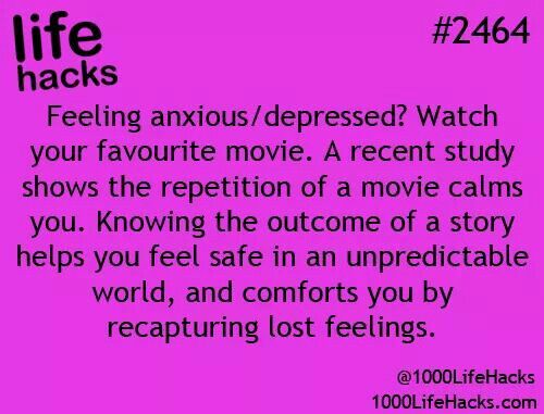 Feeling anxious. Here's a great anxiety tip. Watch a movie you've seen before!