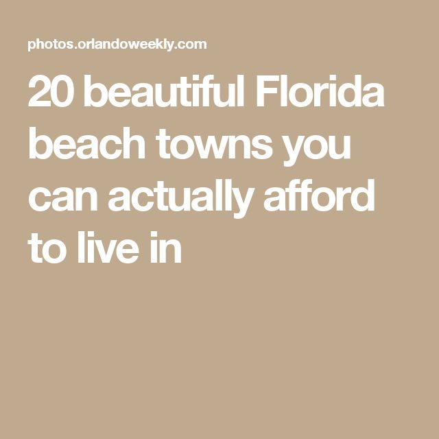 20 beautiful Florida beach towns you can actually afford to live in