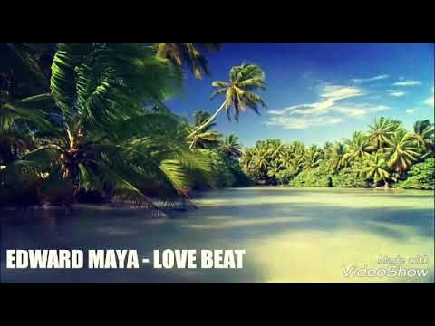 EDWARD MAYA - LOVE BEAT