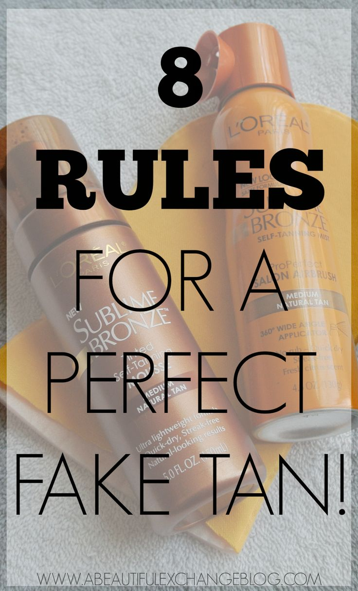 8 Rules for the PERFECT fake tan! This post has all you need to know about self tanning and a simple routine to follow!