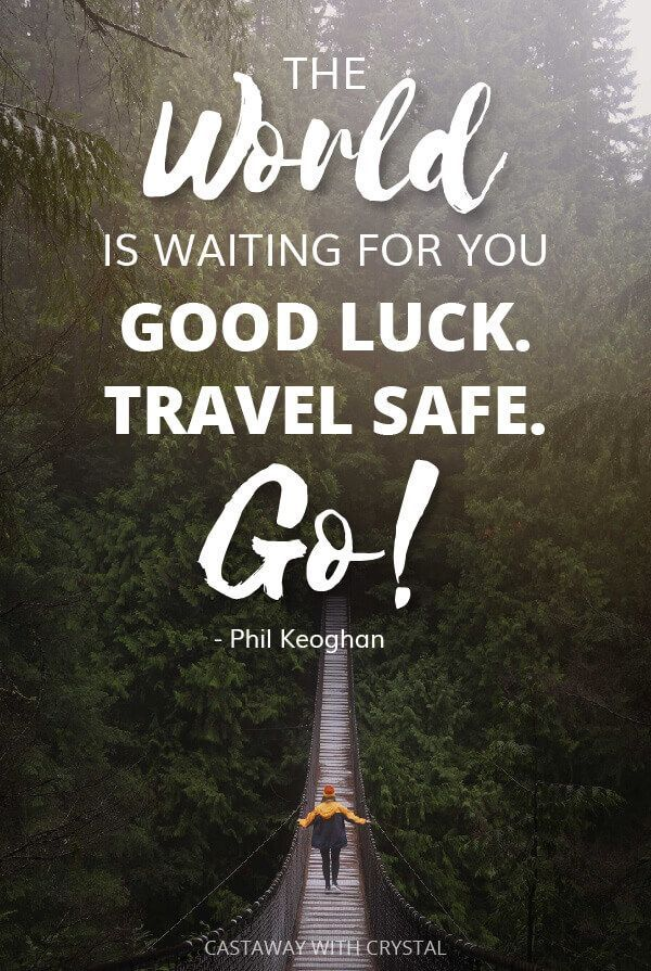 101 Safe Journey Quotes And Wishes To Inspire And Show You Care Journey Quotes Safe Journey New Journey Quotes