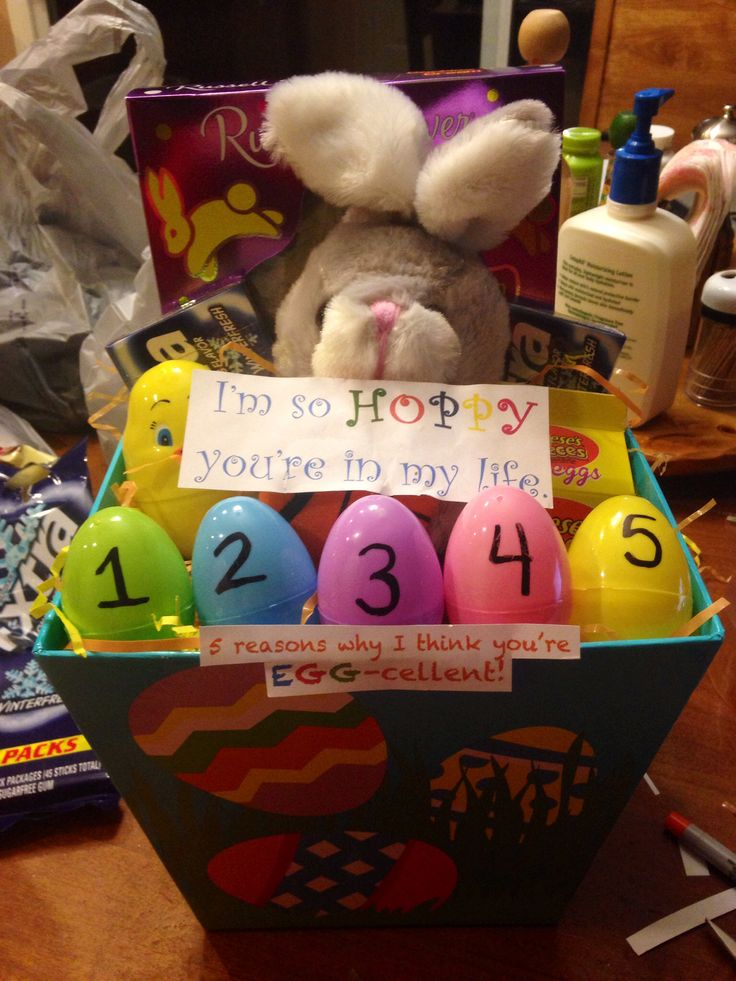 "Easter Basket for girlfriend/boyfriend  ""I'm so HOPPY you're in my life"" ""5 reasons I think you're EGG-cellent!""  Then put each reason in an egg"
