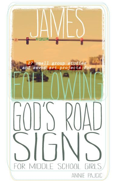 Following God's Road Signs - James Bible Study for middle school girls