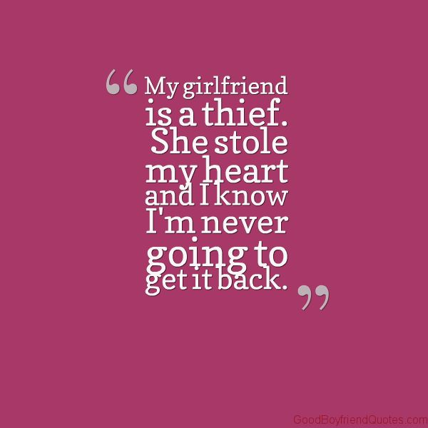 Quotes About My Girlfriend Quotesgram Boyfriend Quotes Best Boyfriend Quotes Me As A Girlfriend