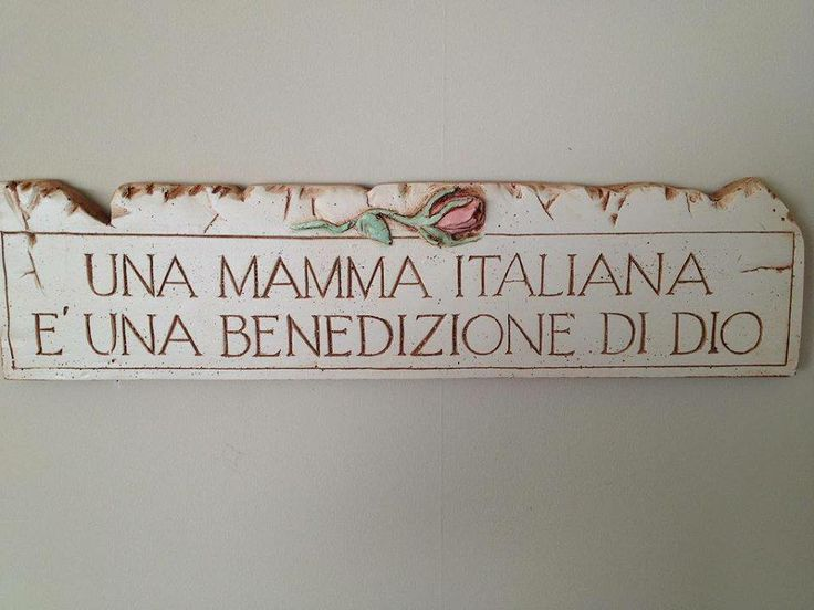 #Italian sayings!  An Italian Mother is a blessing from God!