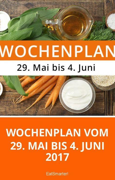 Wochenplan vom 29. Mai bis 4. Juni 2017 | eatsmarter.de