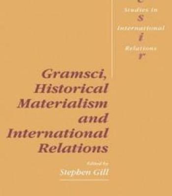 Gramsci Historical Materialism And International Relations (Cambridge Studies In International Relations) PDF