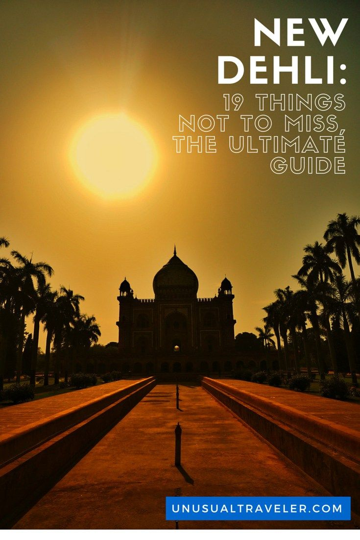 The Ultimate guide of what to see and do in New Delhi.