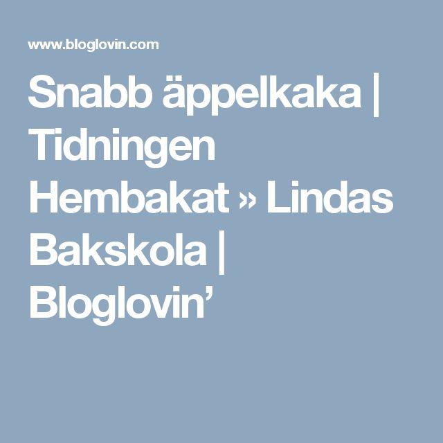 Snabb äppelkaka | Tidningen Hembakat » Lindas Bakskola | Bloglovin'