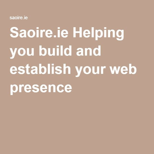 Saoire.ie Helping you build and establish your web presence