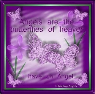 My Megan is an angel in Heaven and a butterfly on earth...