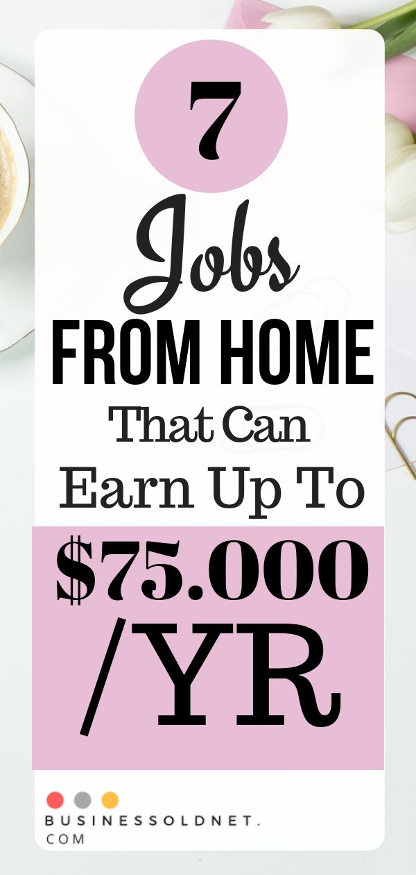 7 Jobs From Home That Can Earn Up To $75.000 /YR