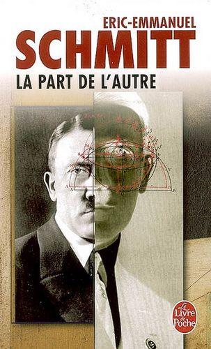 ERIC-EMMANUEL SCHMITT - La Part de l'autre - Littérature française - LIVRES - Renaud-Bray.com - Ma librairie coup de coeur