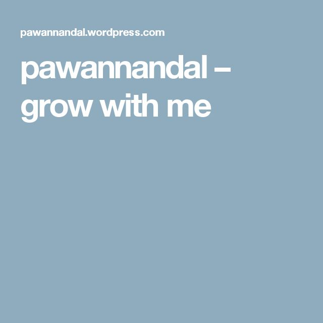 pawannandal – grow with me