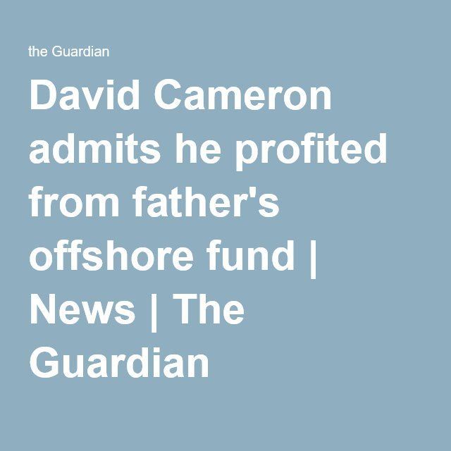 David Cameron admits he profited from father's offshore fund | News | The Guardian