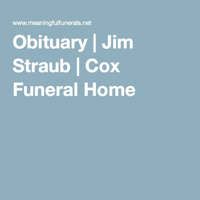 Obituary | Jim Straub | Cox Funeral Home