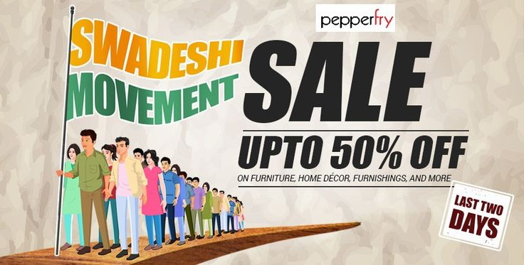 Swadeshi Movement Sale Upto 50% Off On Furniture,Home Decor,Furnishings, And More Last Two Days Goosedeals is leading destination for cashback coupons and best deals. Goosedeals offering some of the best deals and best products at very affordable prices, also our website is providing discounts with lowest prices. Grab best deals and cashback coupons More Details visit: http://goosedeals.com/stores/listing/pepperfry/39.html
