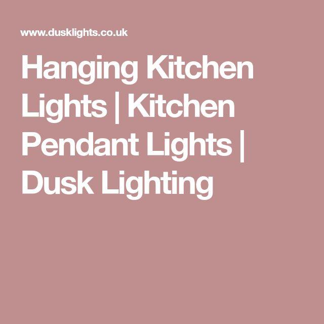Hanging Kitchen Lights | Kitchen Pendant Lights | Dusk Lighting
