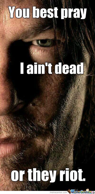 "Daryl Dixon, The Walking Dead Season 5: ""You Best Pray I Ain't Dead..."""