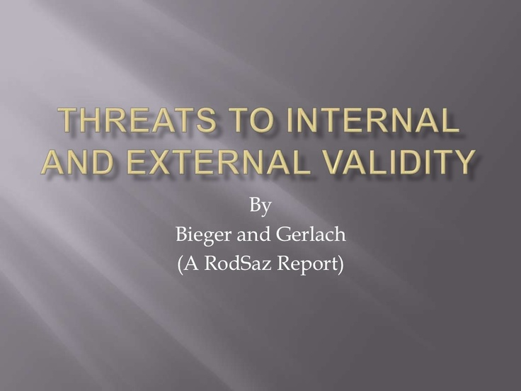 Threats to internal and external validity