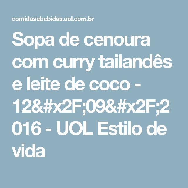 Sopa de cenoura com curry tailandês e leite de coco - 12/09/2016 - UOL Estilo de vida