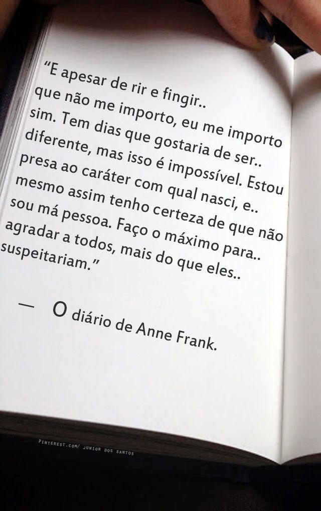 — O diário de Anne Frank.   https://br.pinterest.com/dossantos0445/al%C3%A9m-de-voc%C3%AA/