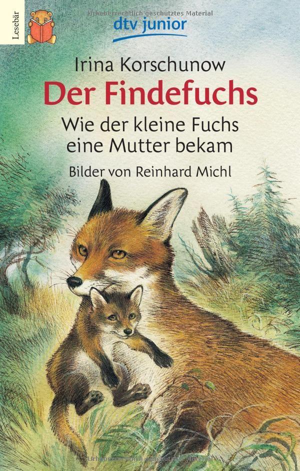 Der Findefuchs: Wie der kleine Fuchs eine Mutter bekam dtv junior Lesebär: Amazon.de: Irina Korschunow, Reinhard Michl: Bücher