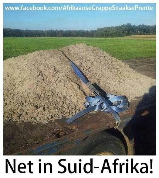 Dis net in Suid Africa wat ons sulke snaakse goed gewaar.  #Afrikaanse grappe