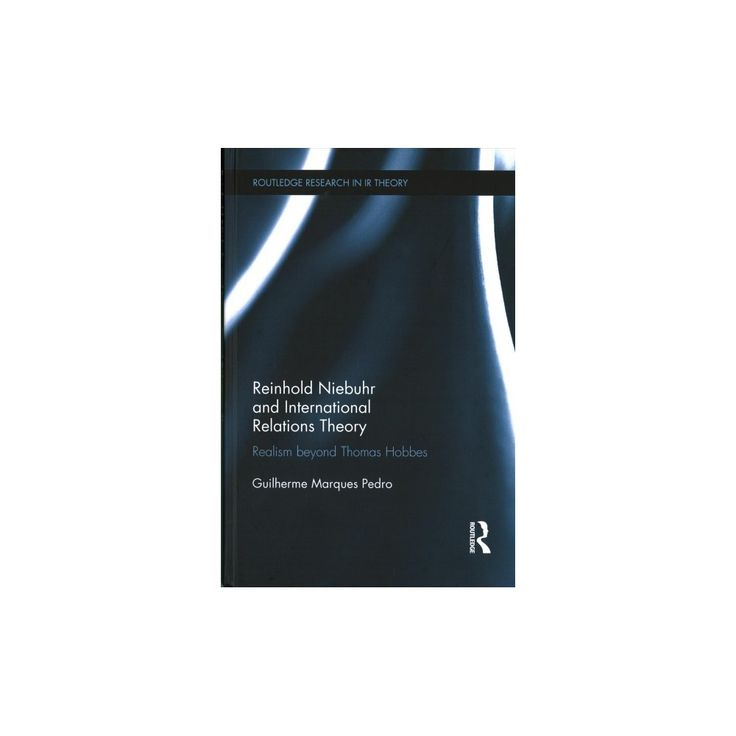 Reinhold Niebuhr and International Relations Theory : Realism Beyond Thomas Hobbes (Hardcover)